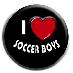 I love soccer boys